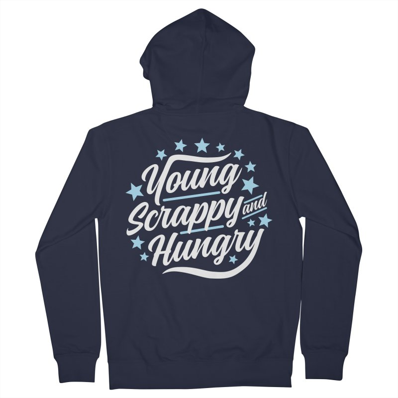 Young, Scrappy and Hungry Men's Zip-Up Hoody by detourshirts's Artist Shop