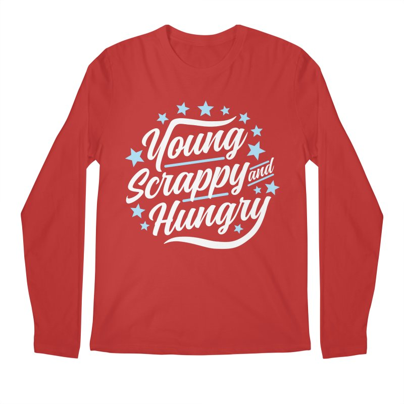 Young, Scrappy and Hungry Men's Longsleeve T-Shirt by detourshirts's Artist Shop