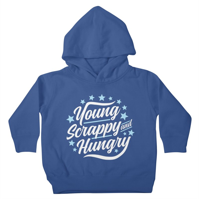 Young, Scrappy and Hungry Kids Toddler Pullover Hoody by detourshirts's Artist Shop