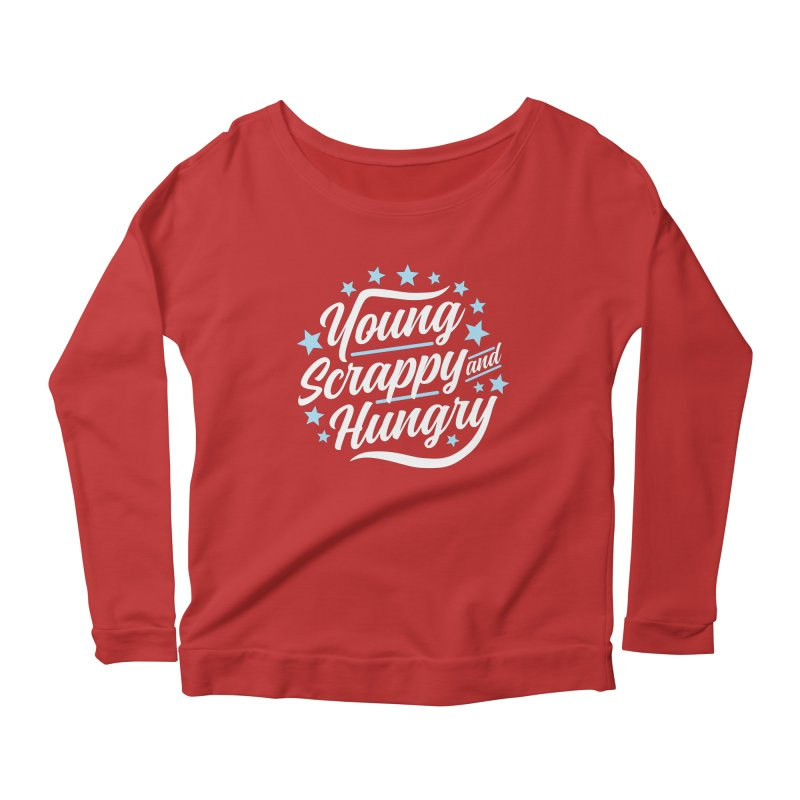 Young, Scrappy and Hungry Women's Longsleeve Scoopneck  by detourshirts's Artist Shop