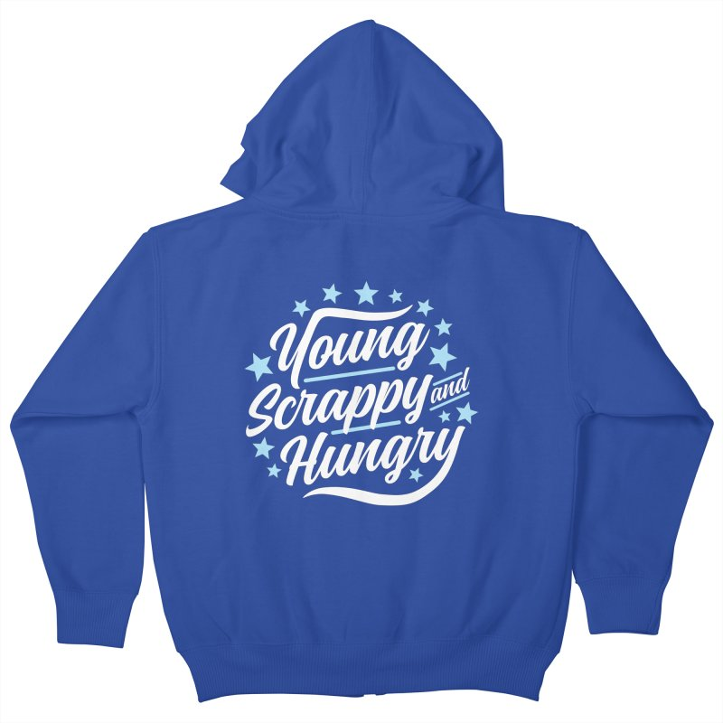 Young, Scrappy and Hungry Kids Zip-Up Hoody by detourshirts's Artist Shop