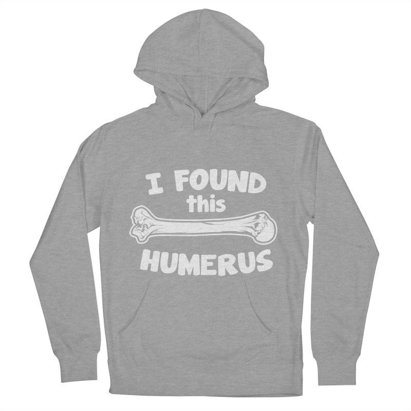 I Found This Humerus Women's Pullover Hoody by detourshirts's Artist Shop