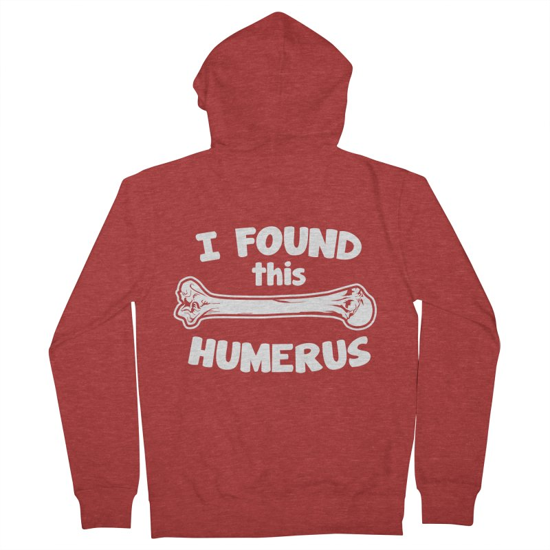 I Found This Humerus Women's Zip-Up Hoody by detourshirts's Artist Shop