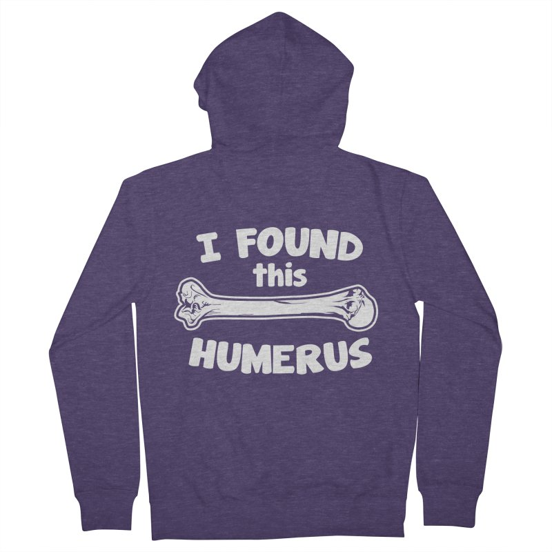 I Found This Humerus Men's Zip-Up Hoody by detourshirts's Artist Shop