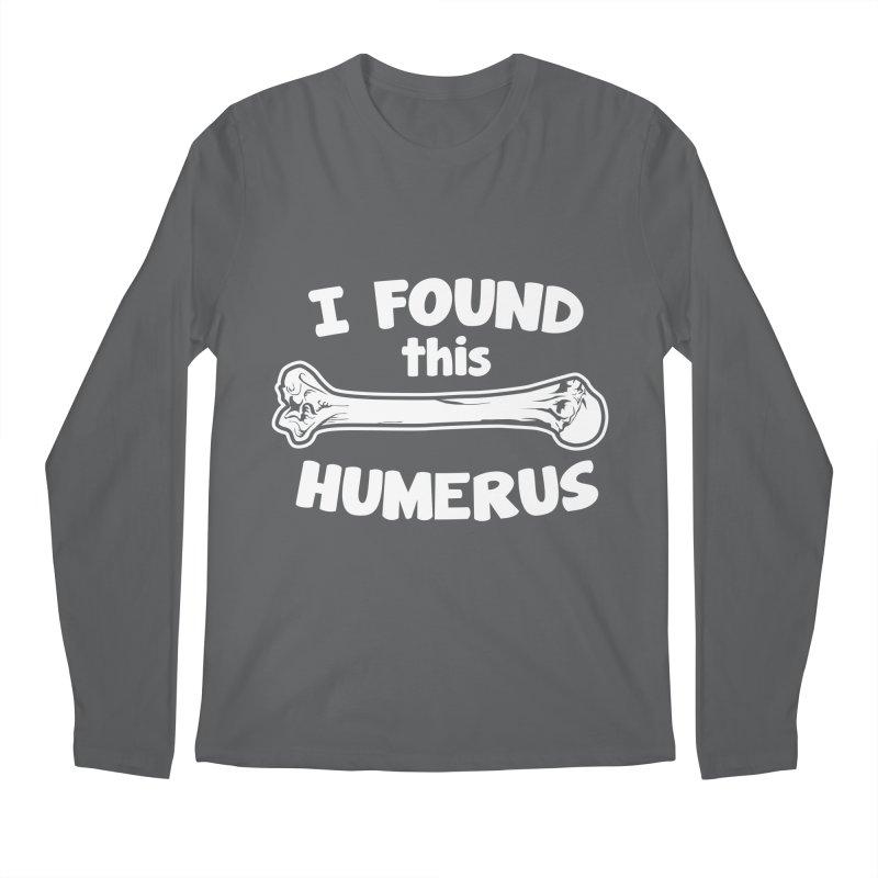 I Found This Humerus Men's Longsleeve T-Shirt by detourshirts's Artist Shop