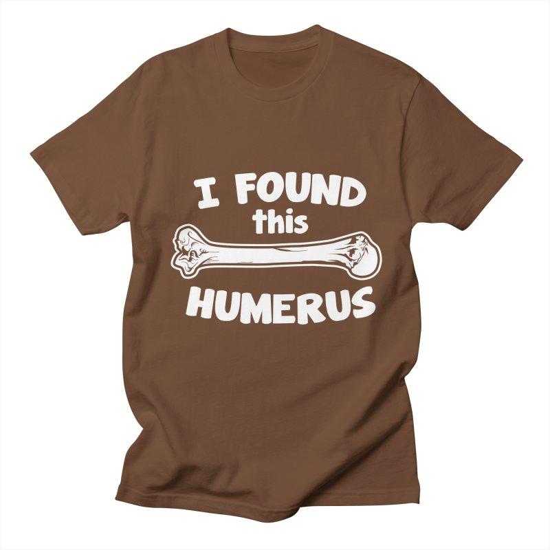I Found This Humerus Men's T-shirt by detourshirts's Artist Shop