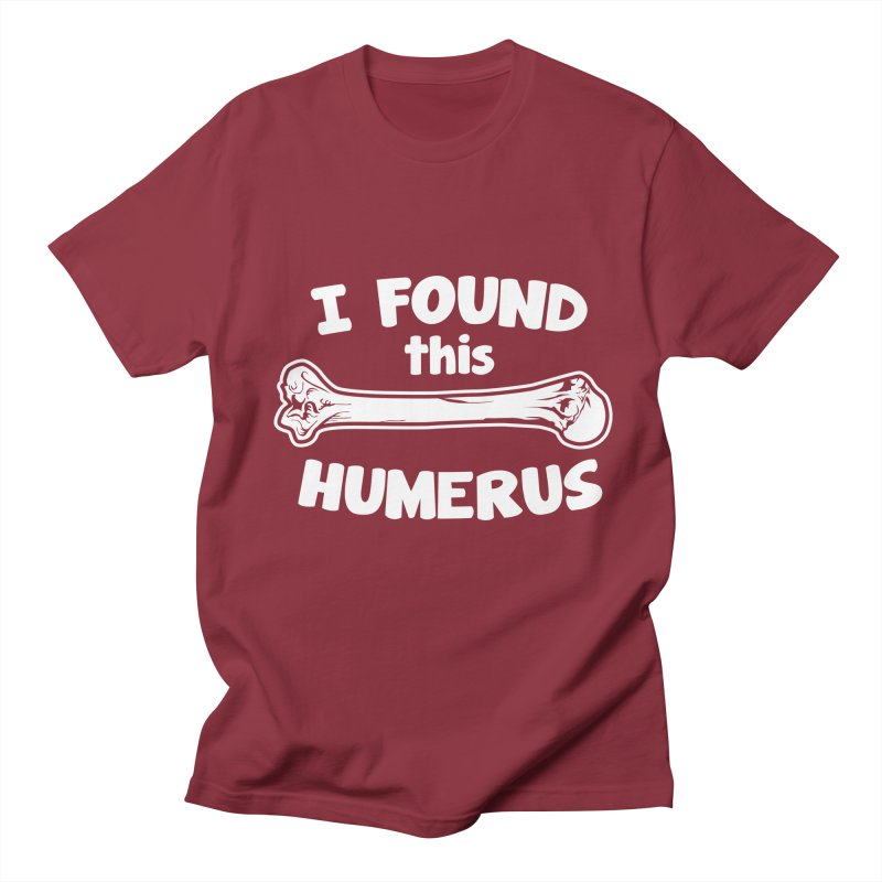 I Found This Humerus Men's T-Shirt by Detour Shirt's Artist Shop