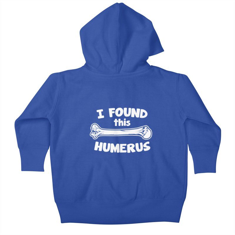 I Found This Humerus Kids Baby Zip-Up Hoody by detourshirts's Artist Shop