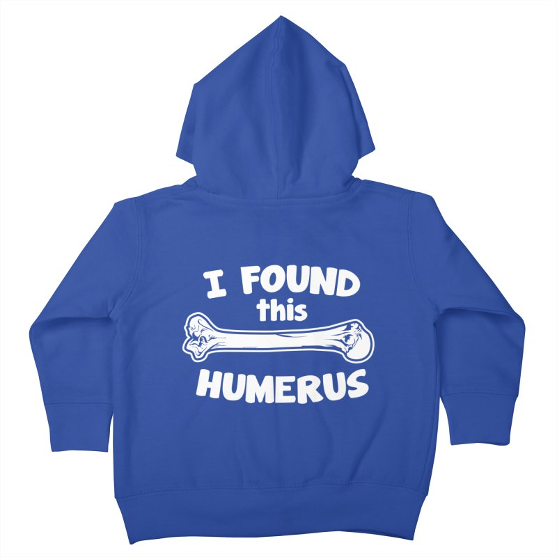 I Found This Humerus Kids Toddler Zip-Up Hoody by detourshirts's Artist Shop