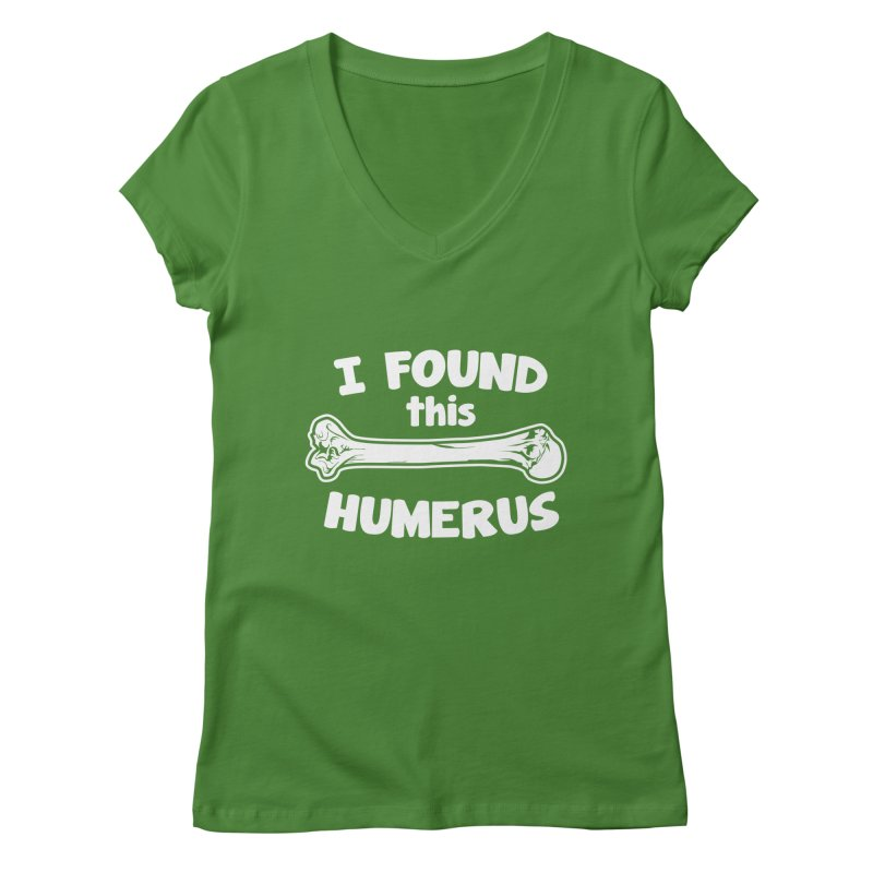 I Found This Humerus Women's V-Neck by detourshirts's Artist Shop