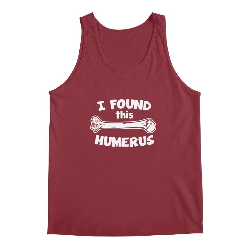 I Found This Humerus Men's Tank by detourshirts's Artist Shop
