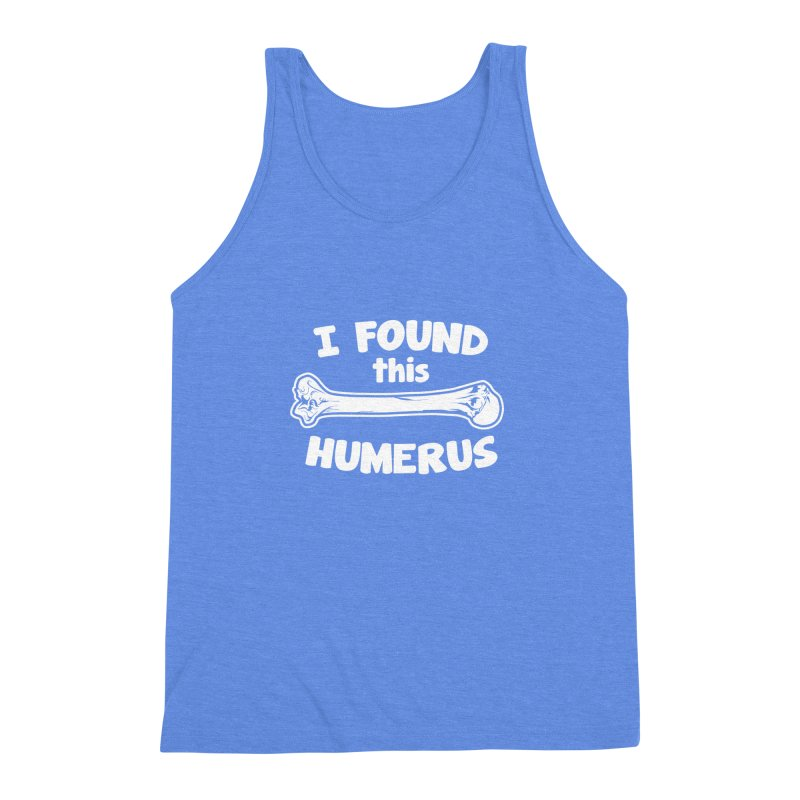 I Found This Humerus Men's Triblend Tank by detourshirts's Artist Shop