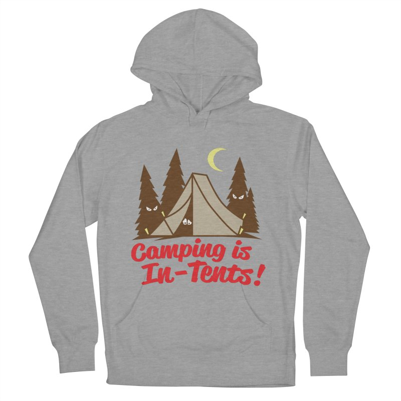 Camping Is In-Tents Women's Pullover Hoody by detourshirts's Artist Shop