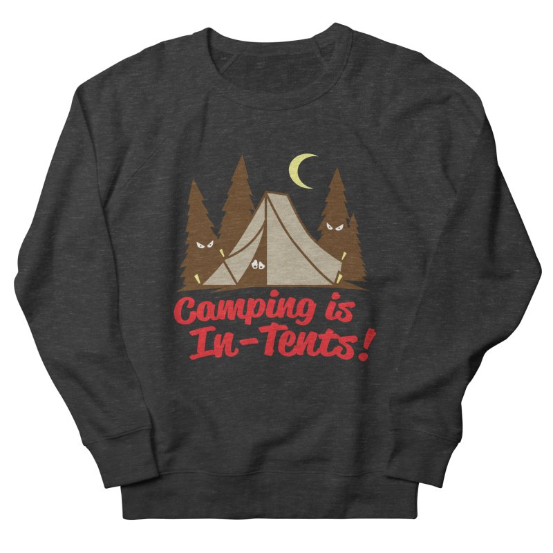 Camping Is In-Tents Women's Sweatshirt by detourshirts's Artist Shop