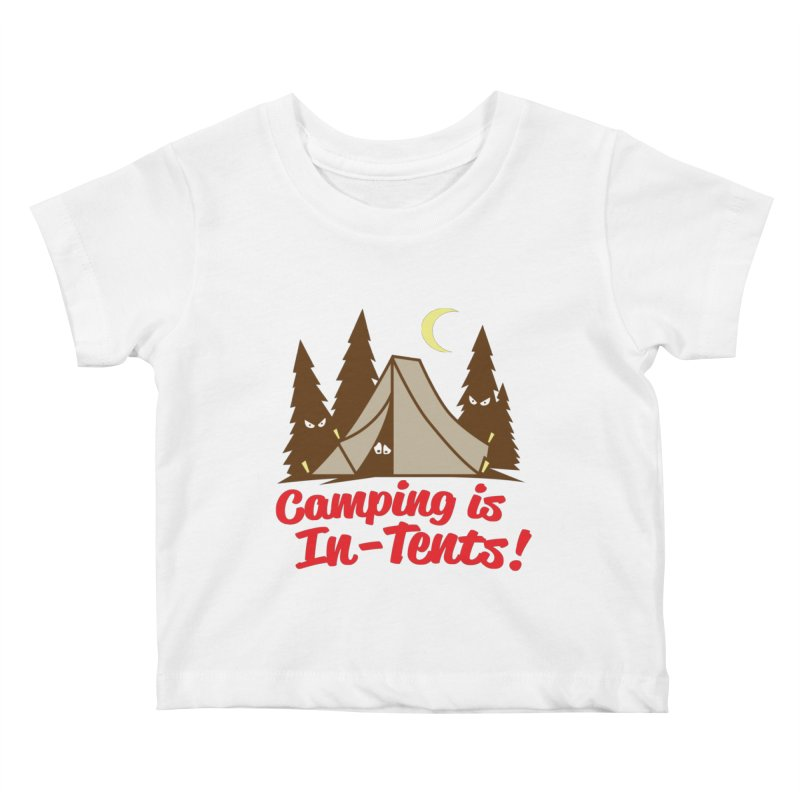 Camping Is In-Tents Kids Baby T-Shirt by detourshirts's Artist Shop