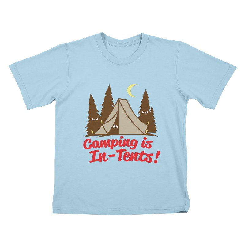 Camping Is In-Tents Kids T-shirt by detourshirts's Artist Shop
