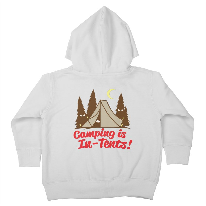 Camping Is In-Tents Kids Toddler Zip-Up Hoody by detourshirts's Artist Shop