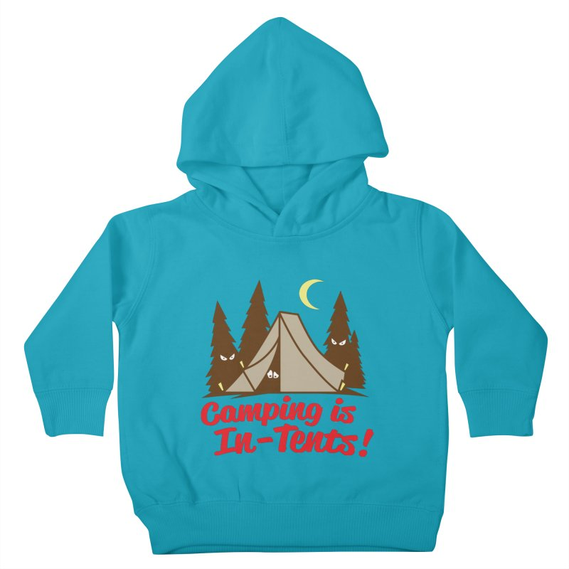 Camping Is In-Tents Kids Toddler Pullover Hoody by detourshirts's Artist Shop