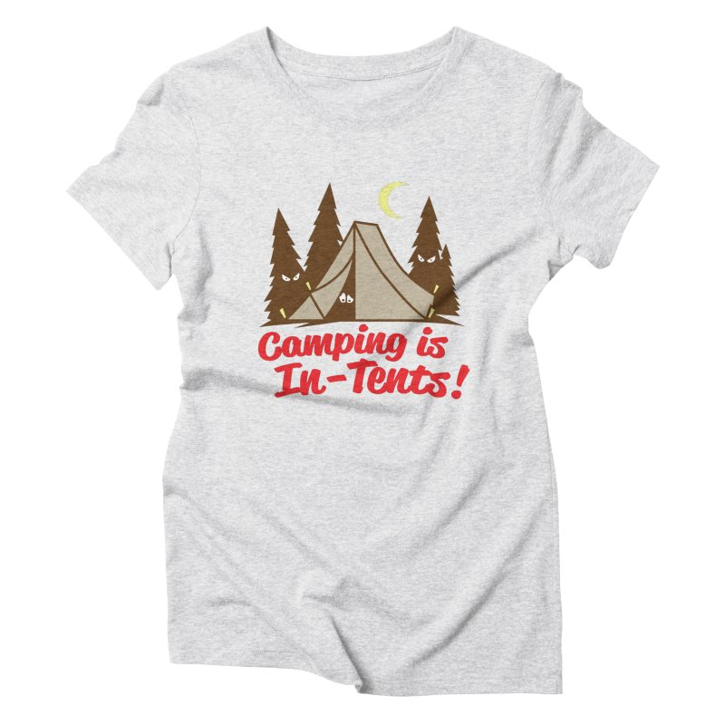 Camping Is In-Tents Women's Triblend T-Shirt by detourshirts's Artist Shop