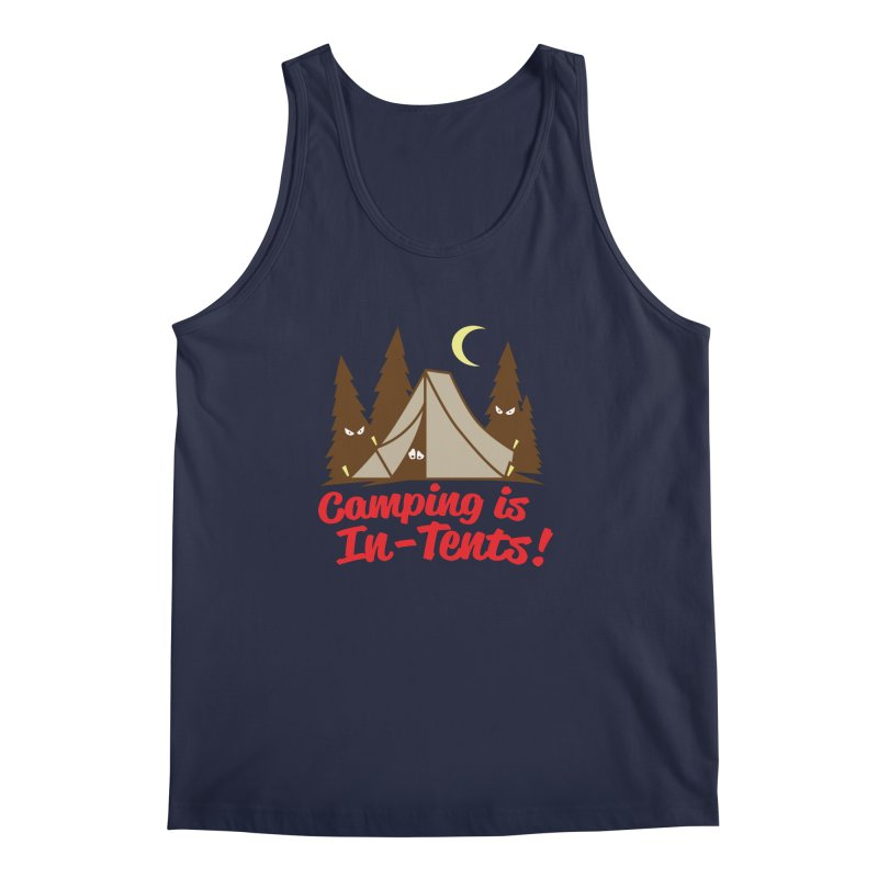 Camping Is In-Tents Men's Tank by detourshirts's Artist Shop