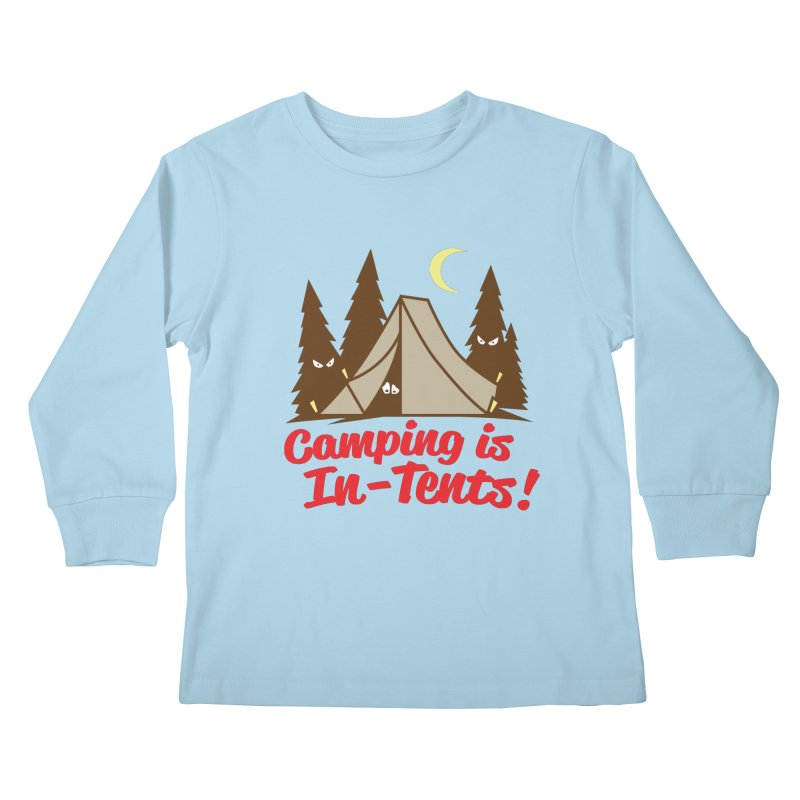 Camping Is In-Tents Kids Longsleeve T-Shirt by detourshirts's Artist Shop