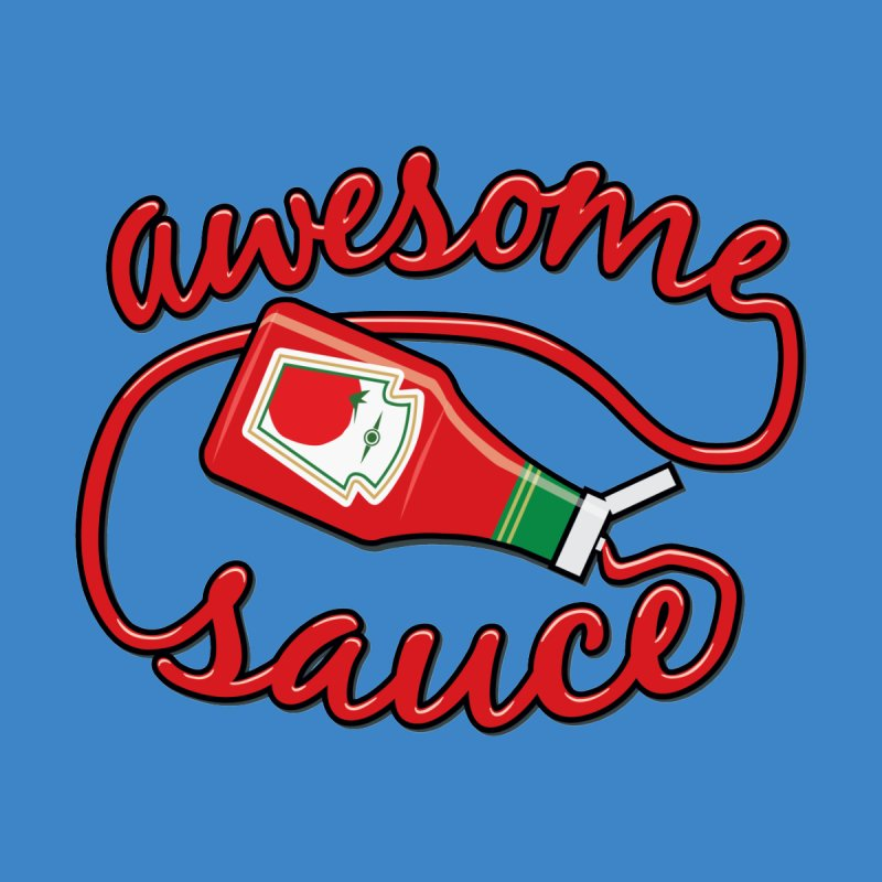 Awesome Sauce Men's T-shirt by detourshirts's Artist Shop