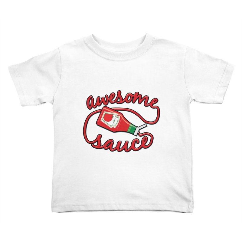 Awesome Sauce Kids Toddler T-Shirt by detourshirts's Artist Shop