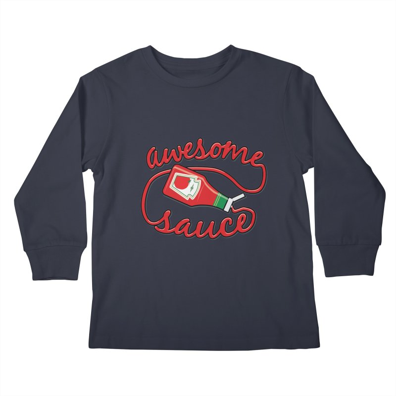 Awesome Sauce Kids Longsleeve T-Shirt by detourshirts's Artist Shop