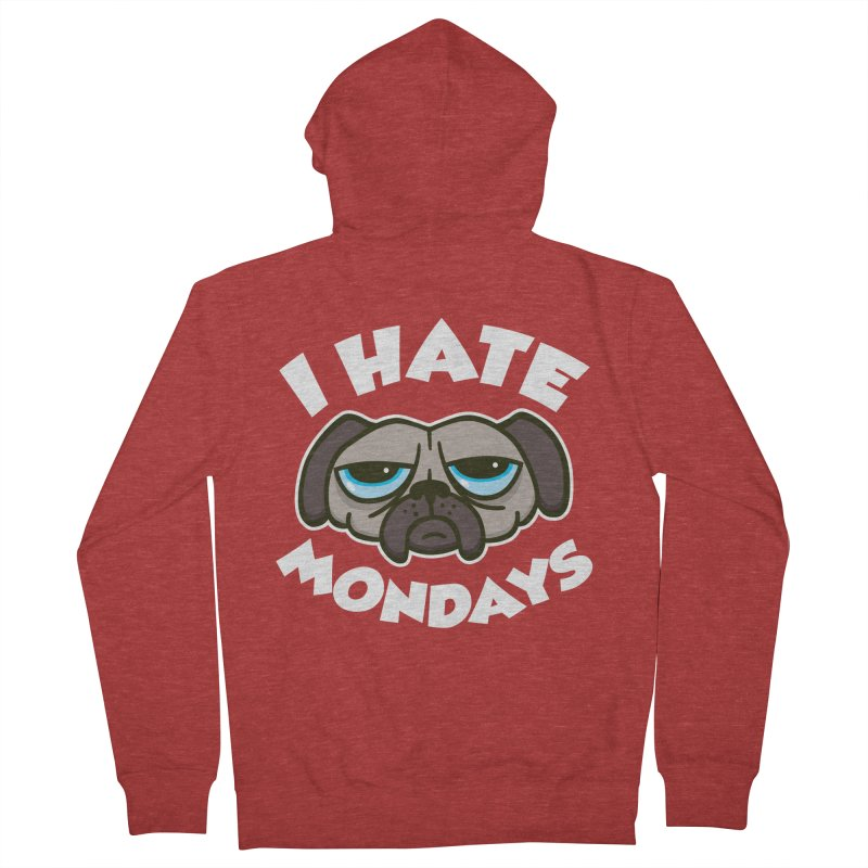 I Hate Mondays Men's Zip-Up Hoody by detourshirts's Artist Shop