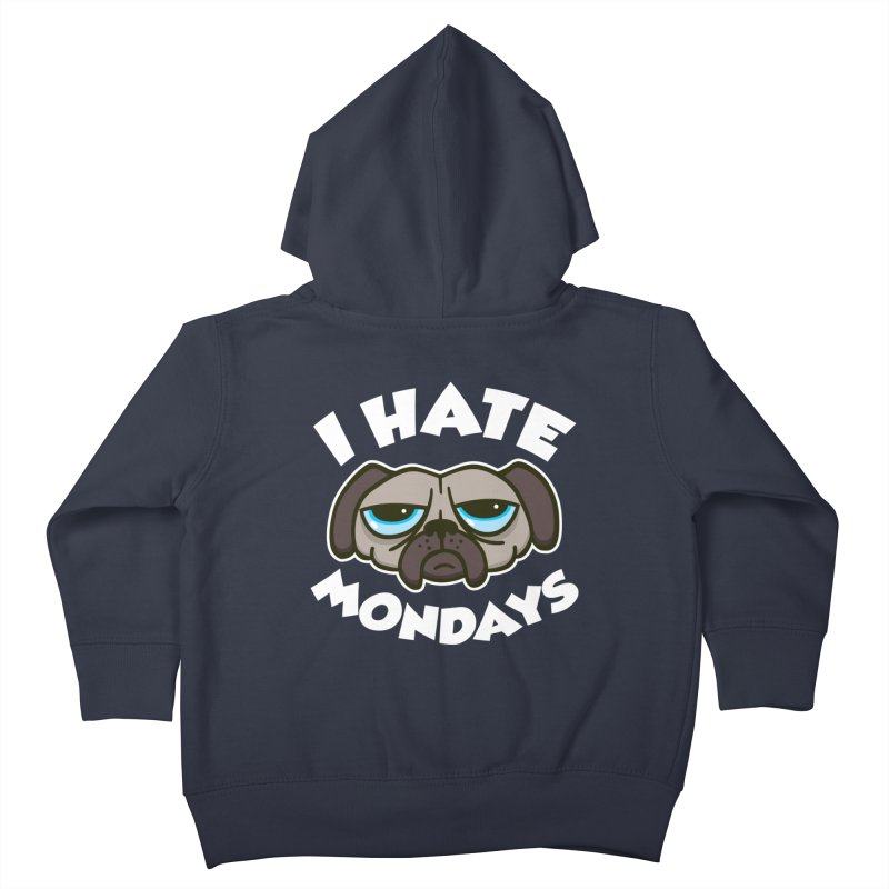 I Hate Mondays Kids Toddler Zip-Up Hoody by detourshirts's Artist Shop