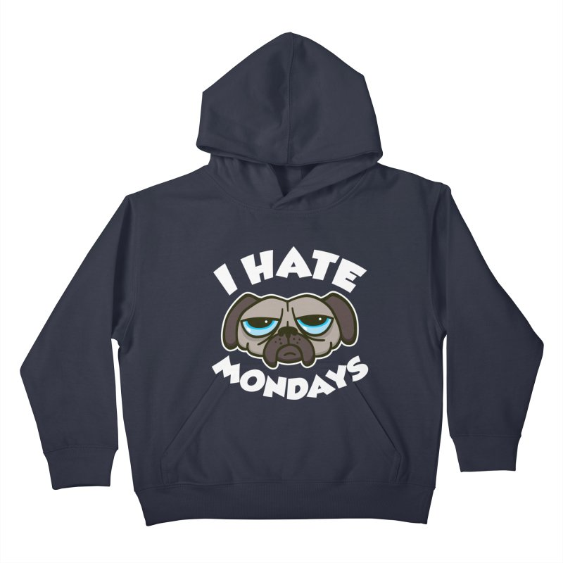 I Hate Mondays Kids Pullover Hoody by Detour Shirt's Artist Shop