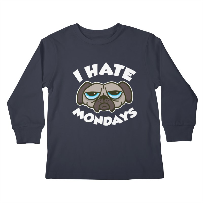 I Hate Mondays Kids Longsleeve T-Shirt by detourshirts's Artist Shop