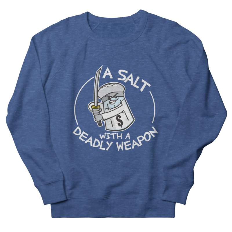 A Salt with a Deadly Weapon Women's Sweatshirt by detourshirts's Artist Shop