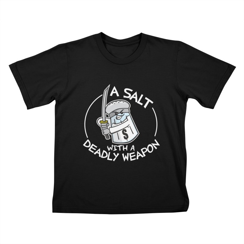 A Salt with a Deadly Weapon   by detourshirts's Artist Shop