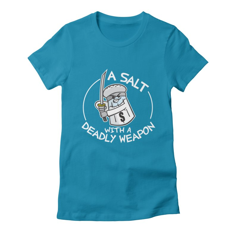 A Salt with a Deadly Weapon Women's Fitted T-Shirt by detourshirts's Artist Shop