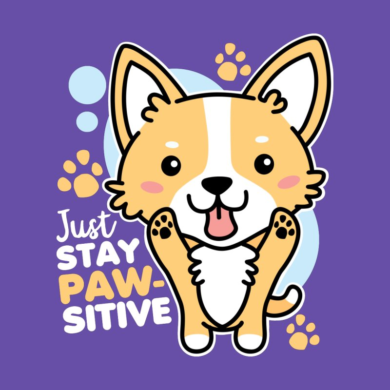 Just Stay Pawsitive Men's T-Shirt by Detour Shirt's Artist Shop