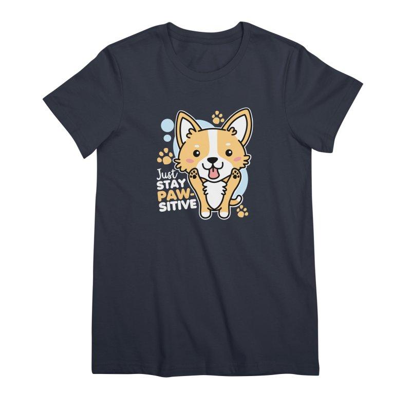 Just Stay Pawsitive Women's Premium T-Shirt by Detour Shirt's Artist Shop