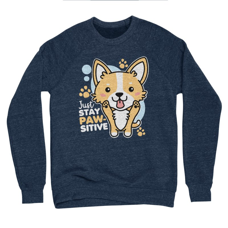 Just Stay Pawsitive Men's Sponge Fleece Sweatshirt by Detour Shirt's Artist Shop