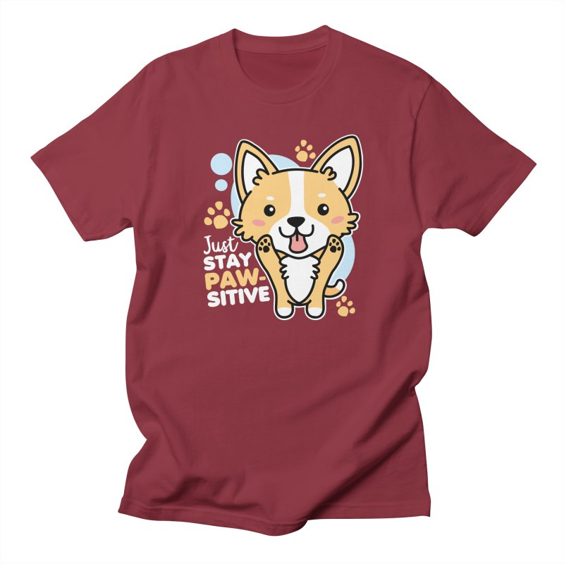 Just Stay Pawsitive Women's Regular Unisex T-Shirt by Detour Shirt's Artist Shop