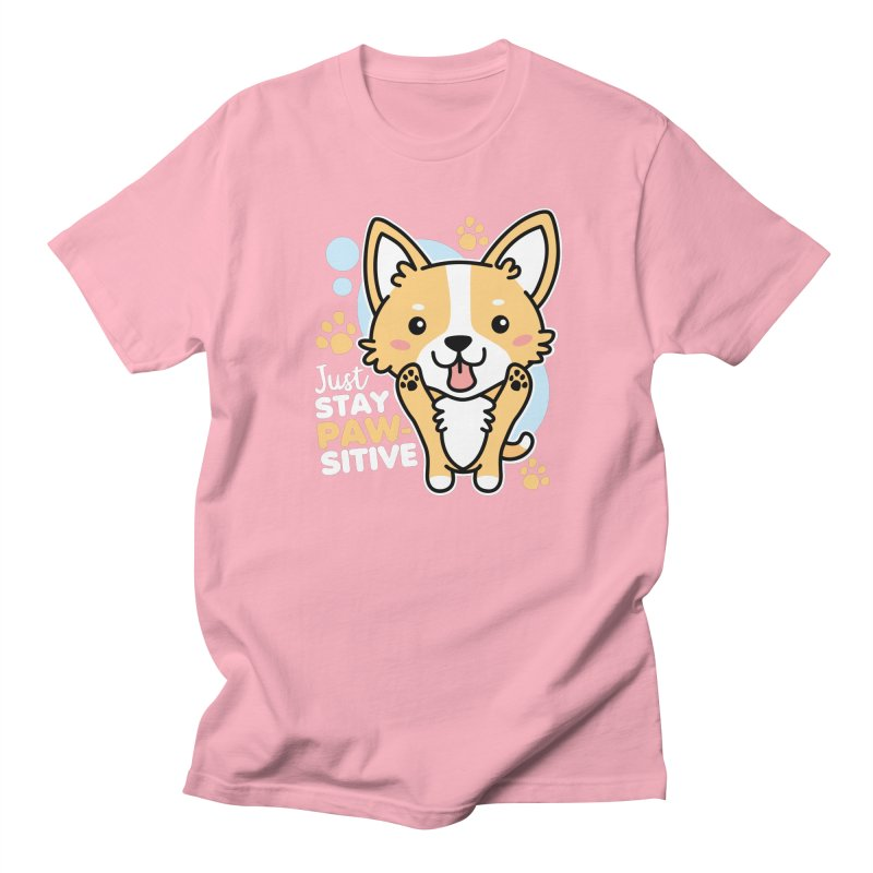 Just Stay Pawsitive Women's Regular Unisex T-Shirt by Detour Shirt's Artist Shop