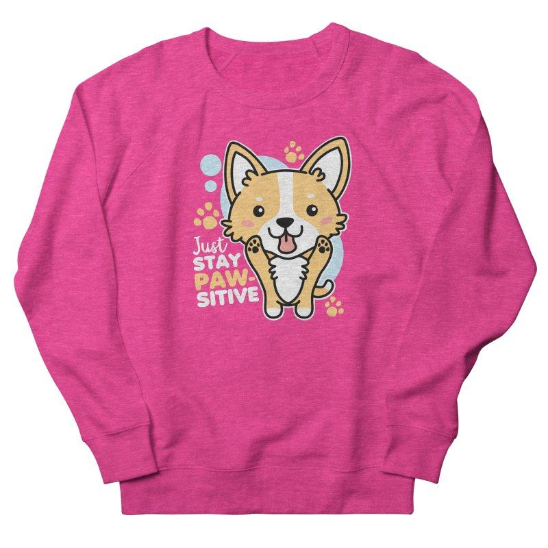 Just Stay Pawsitive Women's French Terry Sweatshirt by Detour Shirt's Artist Shop