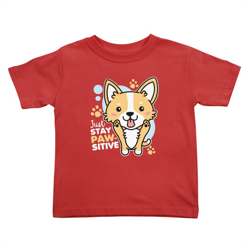 Just Stay Pawsitive Kids Toddler T-Shirt by Detour Shirt's Artist Shop