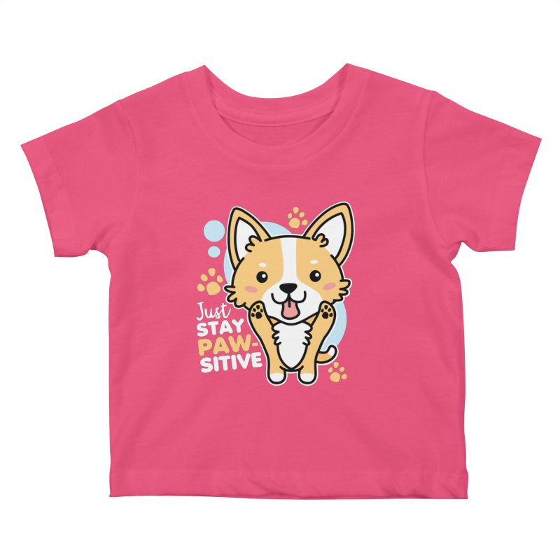 Just Stay Pawsitive Kids Baby T-Shirt by Detour Shirt's Artist Shop