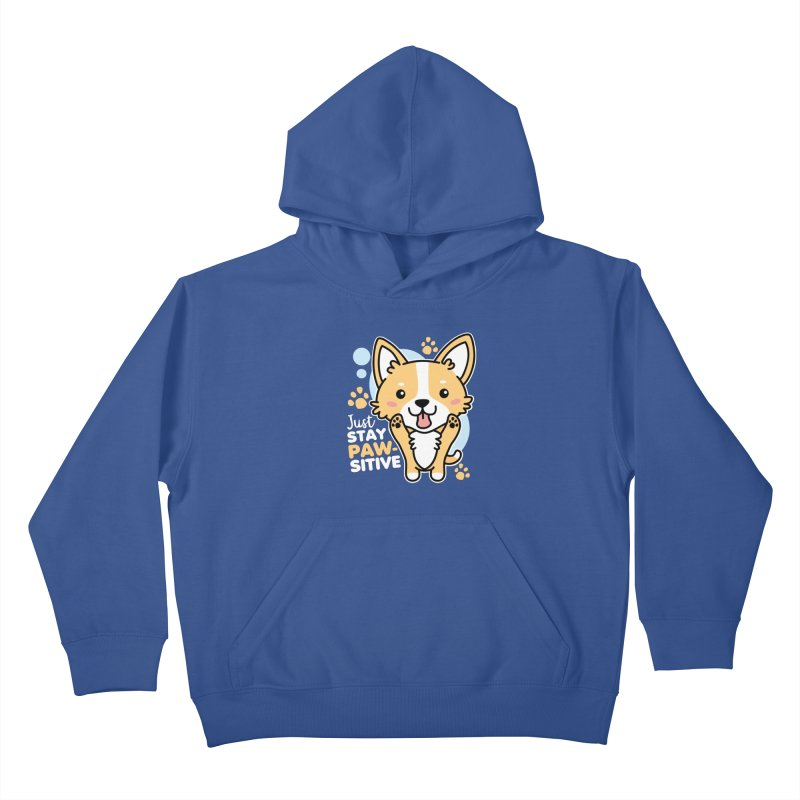 Just Stay Pawsitive Kids Pullover Hoody by Detour Shirt's Artist Shop