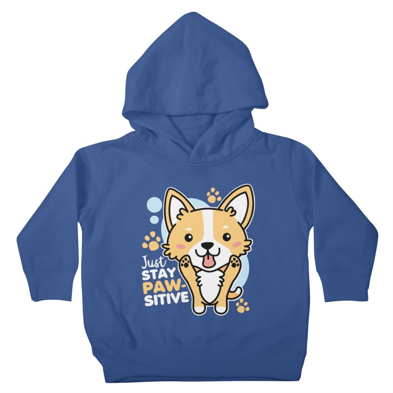 Just Stay Pawsitive Kids Toddler Pullover Hoody by Detour Shirt's Artist Shop