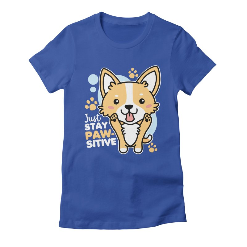 Just Stay Pawsitive Women's Fitted T-Shirt by Detour Shirt's Artist Shop