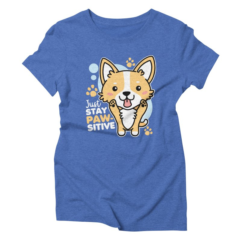 Just Stay Pawsitive Women's Triblend T-Shirt by Detour Shirt's Artist Shop