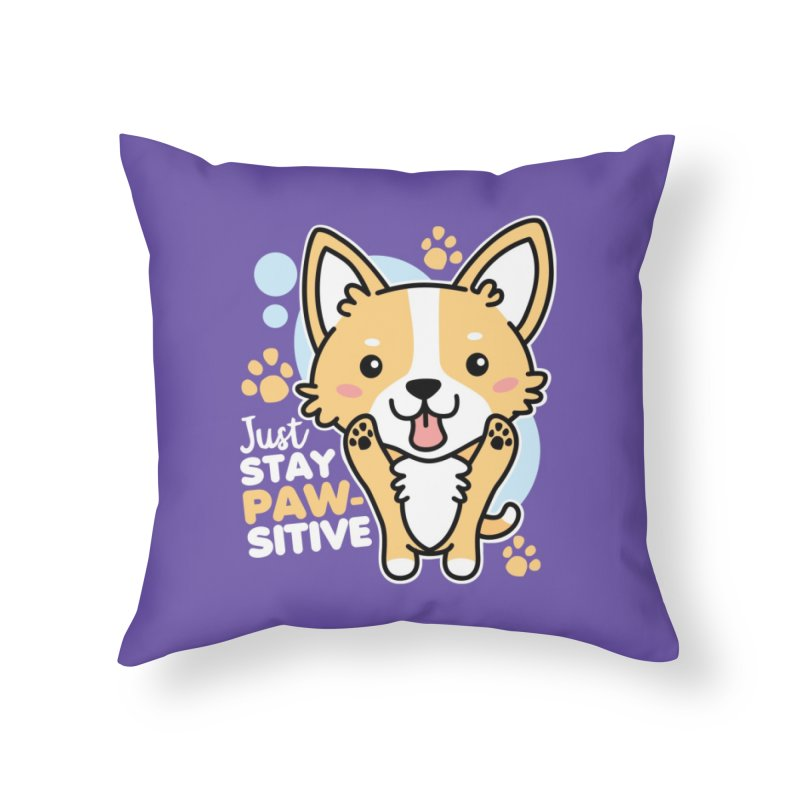 Just Stay Pawsitive Home Throw Pillow by Detour Shirt's Artist Shop