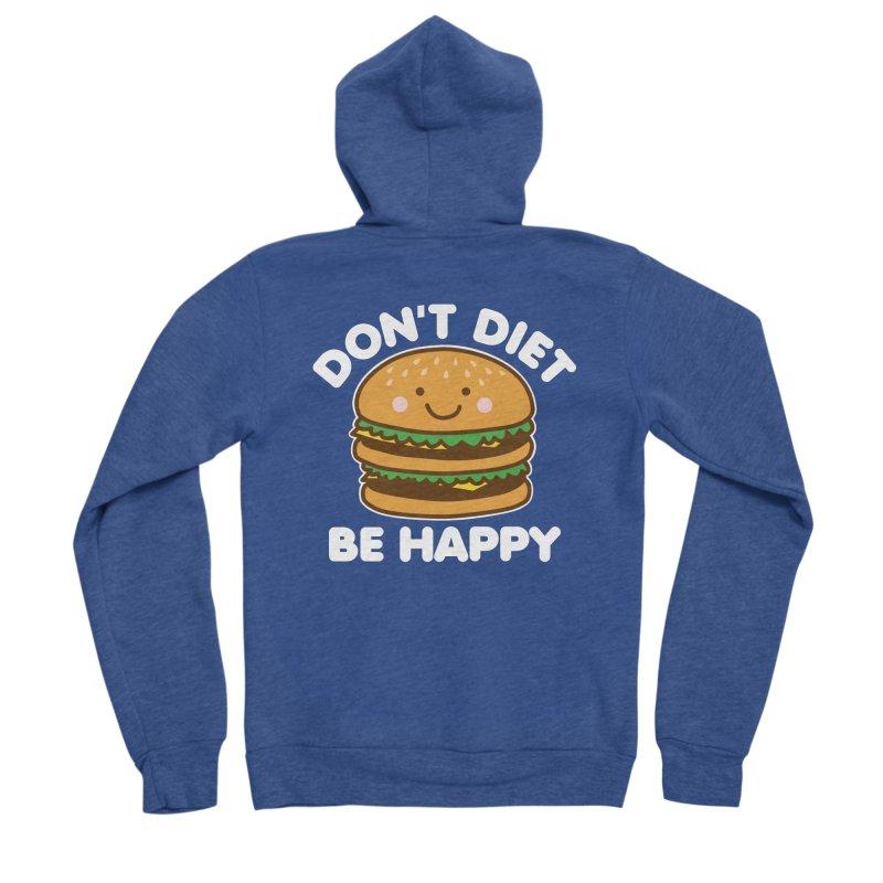 Don't Diet Be Happy Women's Sponge Fleece Zip-Up Hoody by Detour Shirt's Artist Shop