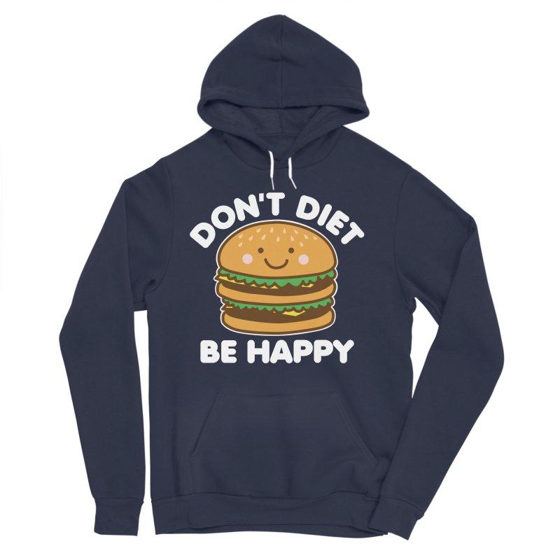 Don't Diet Be Happy Men's Sponge Fleece Pullover Hoody by Detour Shirt's Artist Shop